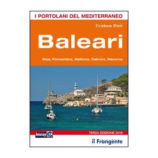 Baleari. Ibiza, Formentera, Mallorca, Cabrera, Menorca. Portolano del Mediterraneo - Hutt Graham