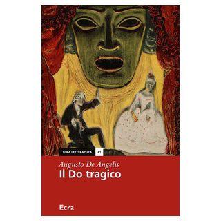 Il do tragico - De Angelis Augusto