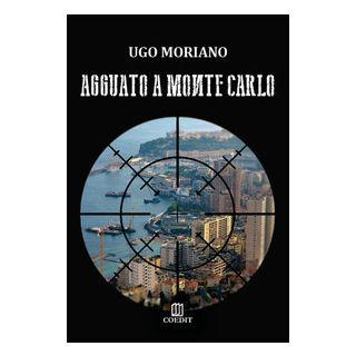 Agguato a Montecarlo - Moriano Ugo