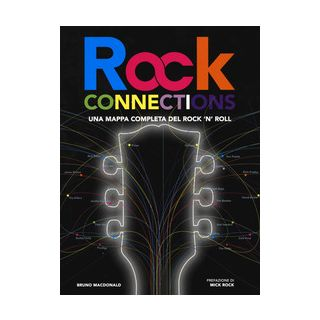 Rock connections. Una mappa completa del rock 'n' roll - MacDonald Bruno