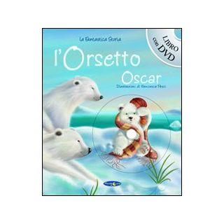 L'orsetto Oscar. Con DVD -