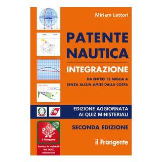 Patente nautica integrazione da entro 12 miglia a senza alcun limite dalla costa. Nuova ediz. Con Contenuto digitale (fornito elettronicamente) - Lettori Miriam
