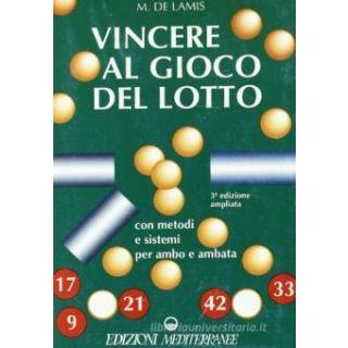 Vincere al gioco del lotto - De Lamis Michele