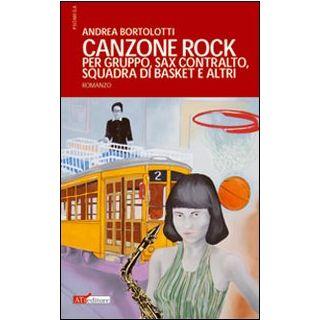 Canzone rock per gruppo, sax contralto, squadra di basket e altri - Bortolotti Andrea - ATì Editore