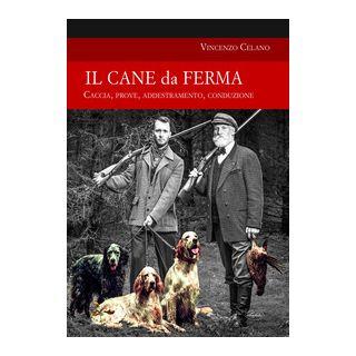 Il cane da ferma - Celano Vincenzo