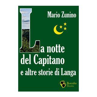 La notte del Capitano e altre storie di Langa - Zunino Mario