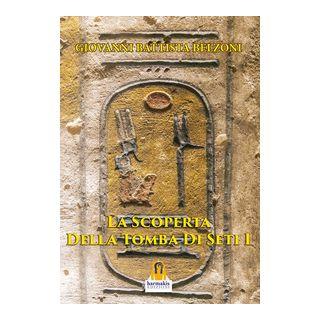 La scoperta della tomba di Seti I - Belzoni Giovanni Battista - Harmakis