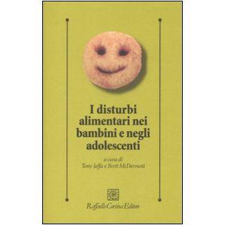 I disturbi alimentari nei bambini e negli adolescenti - Jaffa T. (cur.); Mcdermott B. (cur.); Mansi G. L. (cur.)