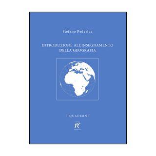 Introduzione all'insegnamento della geografia - Pederiva Stefano