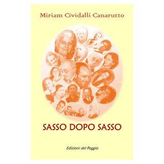 Sasso dopo sasso - Cividalli Canarutto Miriam