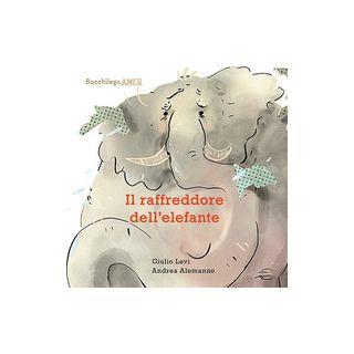 Il raffreddore dell'elefante. Ediz. illustrata - Levi Giulio
