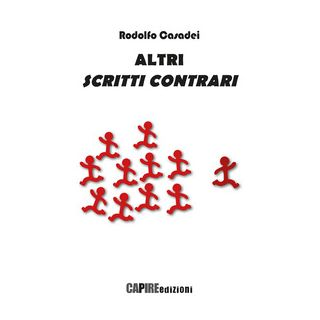 Altri scritti contrari - Casadei Rodolfo