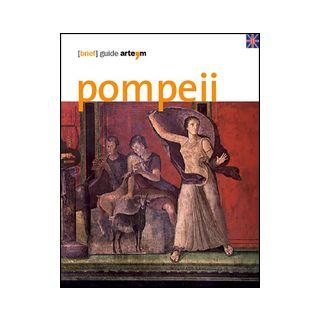 Pompeii. (Brief) guide - Osanna M. (cur.); Zuchtriegel G. (cur.); Grimaldi M. (cur.)