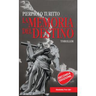 La memoria del destino - Turitto Pierpaolo