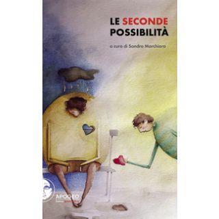 Le seconde possibilità - Marchioro S. (cur.)