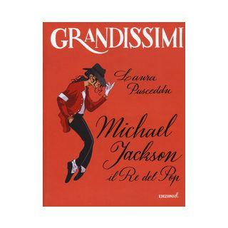 Michael Jackson. Il re del pop - Pusceddu Laura