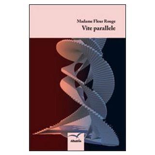 Vite parallele - Madame Fleur Rouge