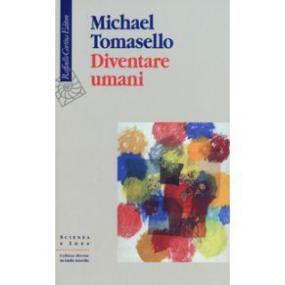Diventare umani - Tomasello Michael