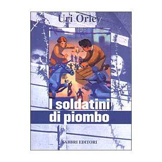 I soldatini di piombo - Orlev Uri