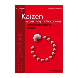 Kaizen e coaching internazionale. Audiolibro. CD Audio - Cognonato Edoardo