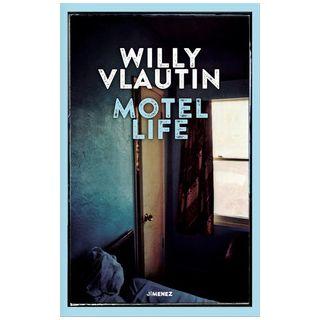 Motel life - Vlautin Willy