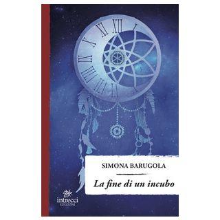 La fine di un incubo - Barugola Simona