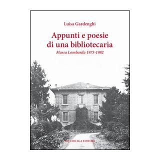 Appunti e poesie di una bibliotecaria. Massa Lombarda 1973-1982 - Gardenghi Luisa
