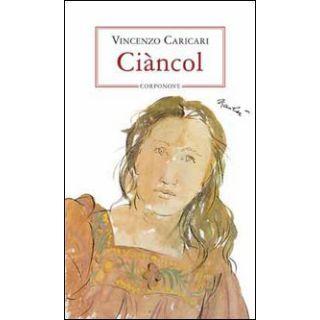 Ciàncol - Caricari Vincenzo