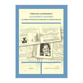 Acheronta movebo - Lanfranchi Pierluigi