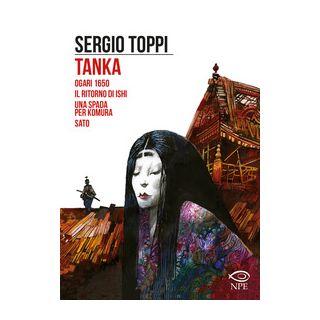 Tanka-Ogari 1650-Il ritorno di Ishi-Una spada per Komura-Sato - Toppi Sergio