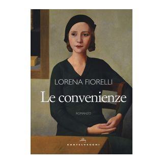 Le convenienze - Fiorelli Lorena