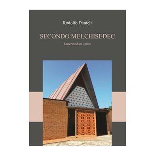 Secondo Melchisedec - Danieli Rodolfo