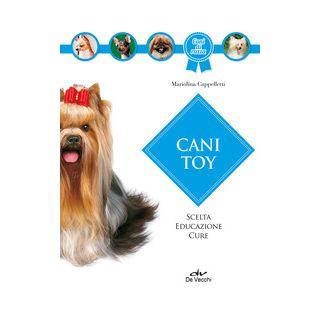 Cani toy. Scelta, educazione, cure - Cappelletti Mariolina
