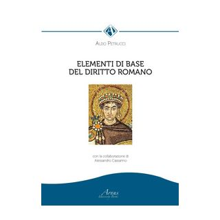 Elementi di base del diritto romano - Petrucci Aldo