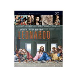 Leonardo. L'opera pittorica completa - Guasti Alessandro; Lombardi Massimiliano