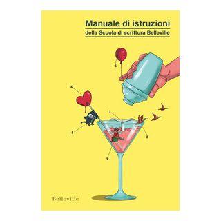 Manuale di istruzioni della Scuola di scrittura Belleville - Borgna D. (cur.); Papi G. (cur.)