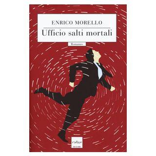 Ufficio salti mortali - Morello Enrico