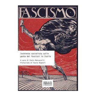 Inchiesta socialista sulle gesta dei fascisti in Italia - Mencarelli P. (cur.)
