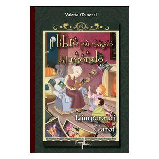 L'impero di Tarot. Il libro più magico del mondo - Menozzi Valeria