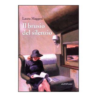 Il brusio del silenzio - Maggesi Laura