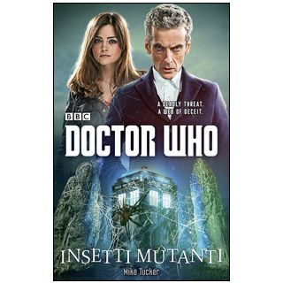 Insetti mutanti. Doctor Who - Tucker Mike
