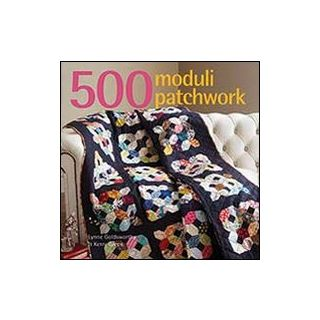 500 moduli patchwork. Ediz. illustrata - Goldsworthy Lynne; Green Kerry