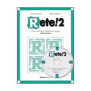 Rete! 2. Corso multimediale d'italiano per stranieri. Libro di casa. Con CD Audio - Mezzadri Marco; Balboni Paolo E.