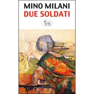 Due soldati - Milani Mino