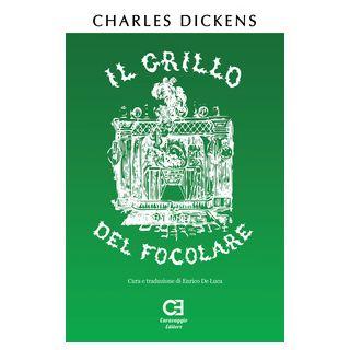 Il grillo del focolare. Ediz. integrale - Dickens Charles; De Luca E. (cur.)