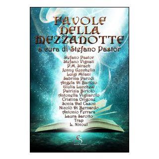 Favole della mezzanotte - Pastor S. (cur.)