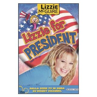 Lizzie for president. Lizzie McGuire - Alfonsi A. (cur.)