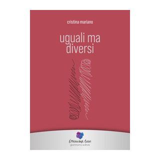 Uguali ma diversi - Mariano Maria Cristina