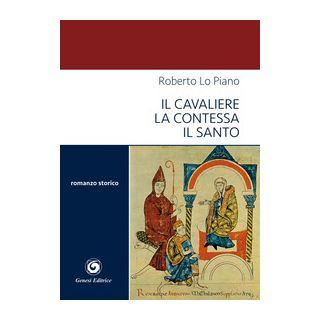 Il cavaliere la contessa il santo - Lo Piano Roberto
