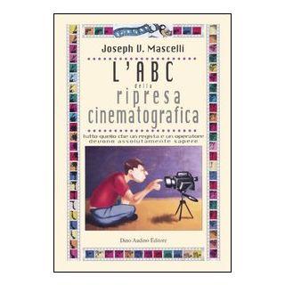 L'abc della ripresa cinematografica - Mascelli Joseph V.